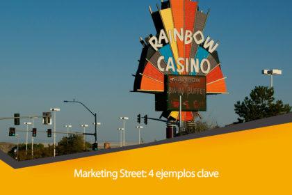 Marketing Street. Ejemplos clave