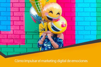 Como impulsar el marketing de emociones