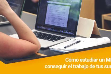 como-estudiar-mba-y-conseguir-el-trabajo-de-tus-sueños