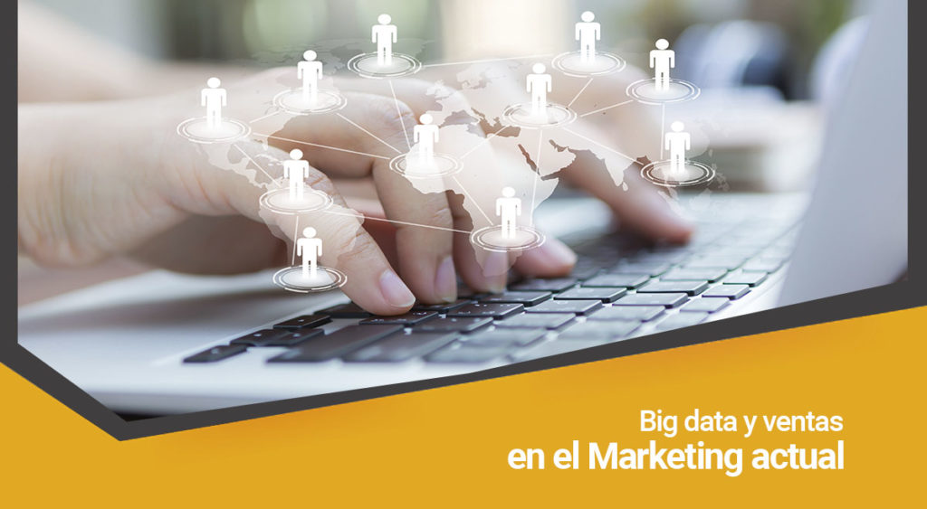Big data y ventas en el marketing actual
