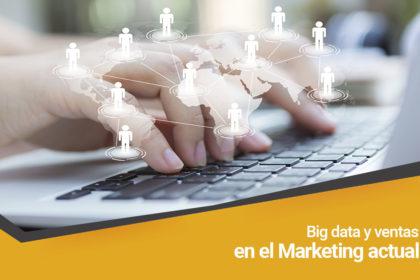 Big data y ventas en el marketing actual