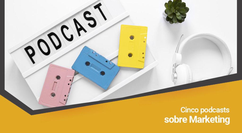 Cinco podcasts sobre marketing para mantenerte al día