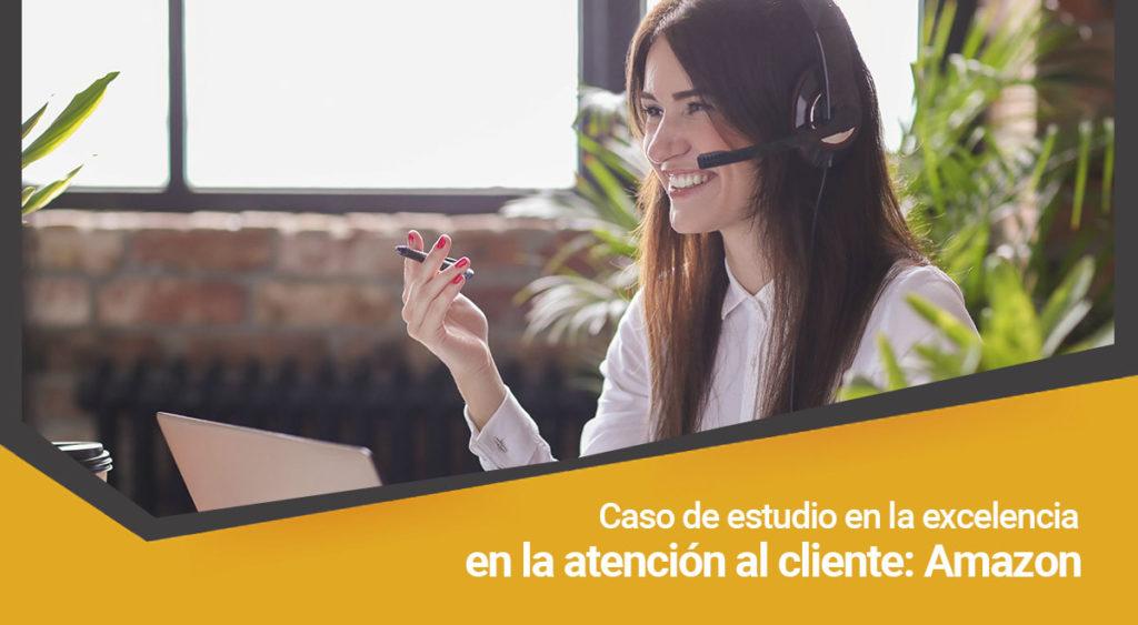 Caso de estudio en la excelencia en la atención al cliente: Amazon