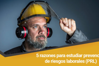 Razones para estudiar Prevención de riesgos laborales