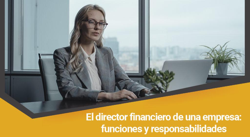 Funciones y responsabilidades de un director financiero